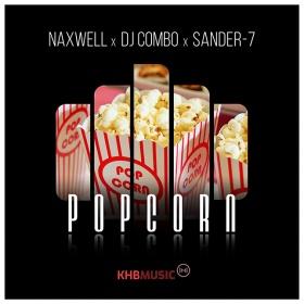NAXWELL X DJ COMBO X SANDER-7 - POPCORN